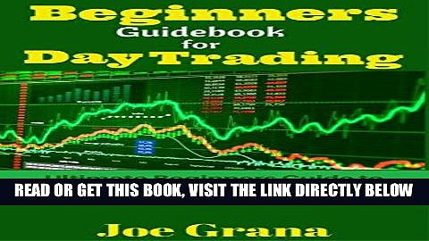 [Free Read] Beginners Guidebook for Day Trading: Ultimate Beginners Guide to Low Risk High Profit