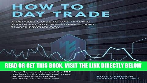 [Free Read] How to Day Trade: A Detailed Guide to Day Trading Strategies, Risk Management, and