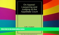 Full [PDF]  On Appeal: Courts, Lawyering, and Judging  READ Ebook Online Audiobook
