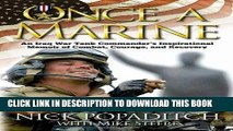Read Now Once a Marine: An Iraq War Tank Commander s Inspirational Memoir of Combat, Courage, and