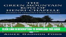 Read Now The Green Mountain Boys of Henri-Chapelle: Stories of Vermont s WWII Soldiers PDF Online