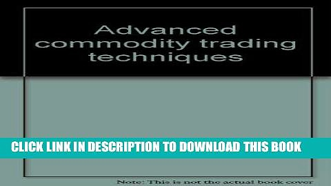 [Free Read] Advanced commodity trading techniques Full Online