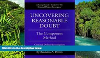 Must Have  Uncovering Reasonable Doubt: The Component Method - Criminal Defense Investigation