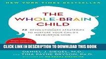 Best Seller The Whole-Brain Child: 12 Revolutionary Strategies to Nurture Your Child s Developing