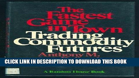 [Free Read] Fastest Game in Town Trading Commodity Futures Free Online