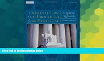 Must Have  Criminal Law and Procedure for the Paralegal: A Systems Approach  READ Ebook Full Ebook