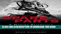 Read Now Spare Parts: A Marine Reservist s Journey From Campus to Combat in 38 Days Download Online