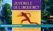 Big Deals  Juvenile Delinquency: Theory, Practice, and Law (with InfoTrac)  Best Seller Books Most