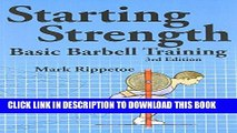 Read Now Starting Strength:  Basic Barbell Training, 3rd edition PDF Online