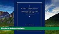Big Deals  Cases and Problems in Criminal Procedure: The Police  Full Ebooks Most Wanted