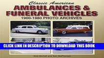 [PDF] Classic American Ambulances   Funeral Vehicles: 1900-1980 Photo Archives Popular Collection