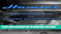 Ebook Hamlet   everything else by William Shakespeare: A complete Shakespeare collection Free Read