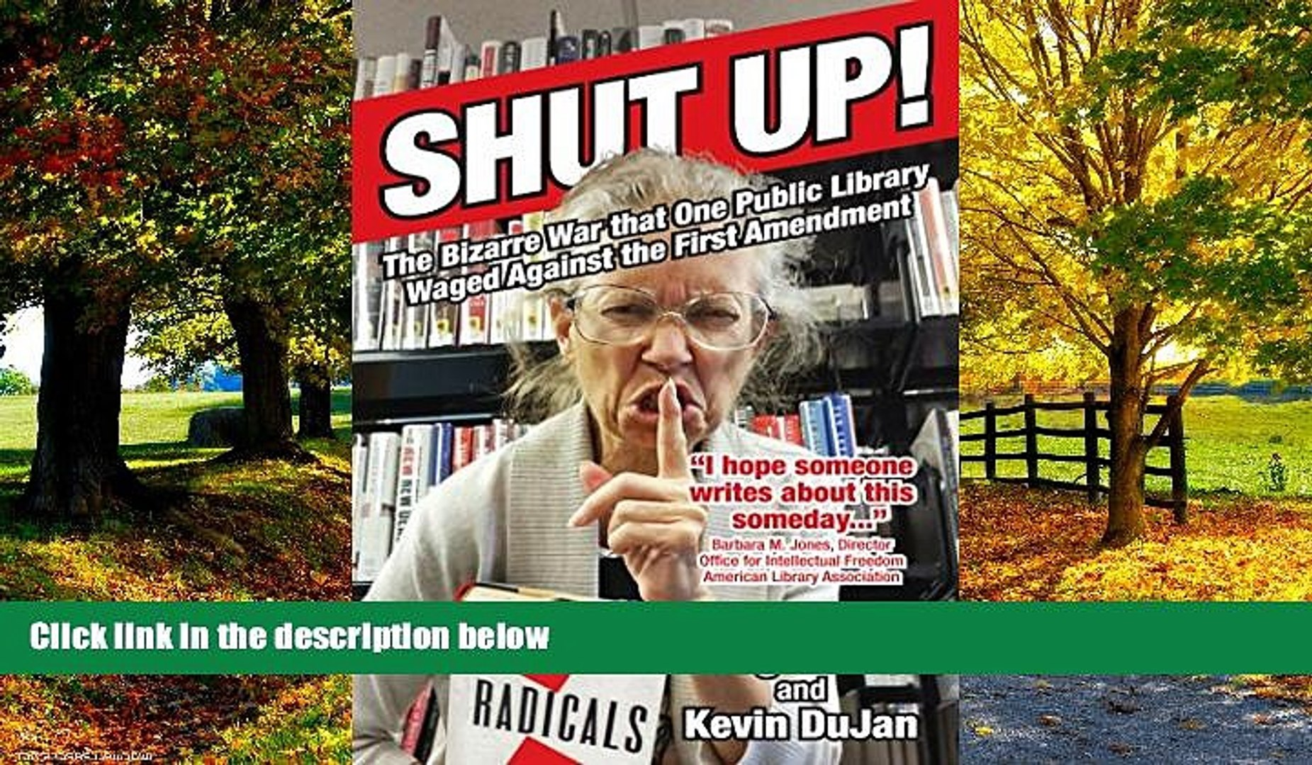 Books to Read  Shut Up!: The Bizarre War that One Public Library Waged Against the First
