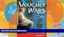Big Deals  Voucher Wars: Waging the Legal Battle over School Choice  Best Seller Books Most Wanted