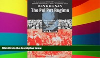 Must Have  The Pol Pot Regime: Race, Power, and Genocide in Cambodia under the Khmer Rouge,
