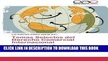 Read Now Temas Selectos del Derecho Comercial Internacional: Reflexiones Jurídico-Comerciales