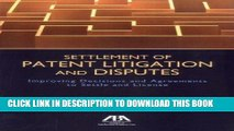 Read Now Settlement of Patent Litigation and Disputes: Improving Decisions and Agreements to