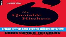 [Free Read] The Quotable Hitchens: From Alcohol to Zionism--The Very Best of Christopher Hitchens