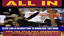 [PDF] All In: The Story of LeBron James and the 2016 NBA Champion Cleveland Cavaliers Popular Online