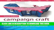 [Free Read] Campaign Craft: The Strategies, Tactics, and Art of Political Campaign Management, 4th
