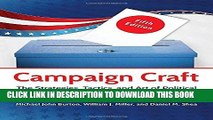 [Free Read] Campaign Craft: The Strategies, Tactics, and Art of Political Campaign Management, 5th