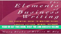 [Free Read] Elements of Business Writing: A Guide to Writing Clear, Concise Letters, Mem Free