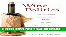 [Free Read] Wine Politics: How Governments, Environmentalists, Mobsters, and Critics Influence the