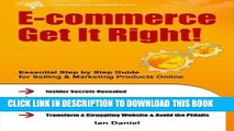 [BOOK] PDF E-commerce Get It Right!: Essential Step by Step Guide for Selling   Marketing Products