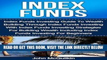 [Free Read] Index Funds: Index Funds Investing Guide To Wealth Building Through Index Funds