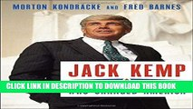 [Free Read] Jack Kemp: The Bleeding-Heart Conservative Who Changed America Full Download
