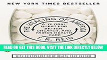 [READ] EBOOK The Healing of America: A Global Quest for Better, Cheaper, and Fairer Health Care