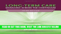 [FREE] EBOOK Long-Term Care: Managing Across the Continuum, 3rd Edition BEST COLLECTION