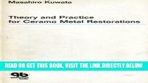 [FREE] EBOOK Theory and Practice for Ceramo-Metal Restorations. Tr   Adaptation of Japanese Ed Pub