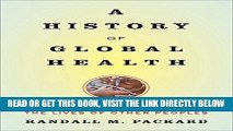 [FREE] EBOOK A History of Global Health: Interventions into the Lives of Other Peoples BEST