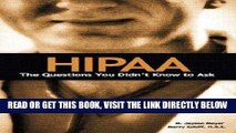 [READ] EBOOK HIPAA: The Questions You Didn t Know to Ask BEST COLLECTION