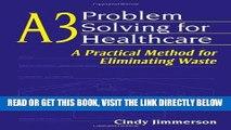 [FREE] EBOOK A3 Problem Solving for Healthcare: A Practical Method for Eliminating Waste ONLINE