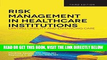 [FREE] EBOOK Risk Management in Health Care Institutions: Limiting Liability and Enhancing Care,