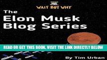 [Free Read] The Elon Musk Blog Series: Wait But Why Full Online