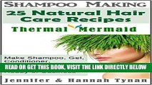 [Free Read] Shampoo Making: 25 Shampoo   Natural Hair Care Recipes: A Shampoo Making Guide for
