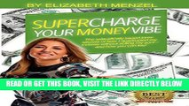 [Free Read] Supercharge Your Money Vibe!: The scientifically based inner secrets of how I