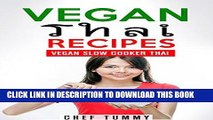 [PDF] THAI FOOD - VEGAN THAI RECIPES: VEGAN THAI RECIPES FOR THE SLOW COOKER - FRESH THAI FOOD