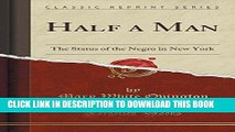 [PDF] Half a Man: The Status of the Negro in New York (Classic Reprint) Full Collection
