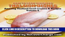 [PDF] How to Cook Delicious Thai Fish Dishes - Thai Food Recipes (Amazing Thailand Food Recipes
