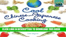[New] Ebook Cool Chinese   Japanese Cooking: Fun and Tasty Recipes for Kids / (Cool World Cooking)
