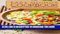 [New] Ebook Easy Quinoa Cookbook: 50 Days of 50 Unique and Easy Quinoa Recipes Free Online