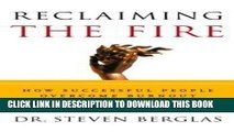 [READ] EBOOK Reclaiming the Fire: How Successful People Overcome Burnout BEST COLLECTION