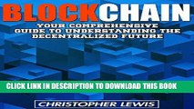 [READ] EBOOK BLOCKCHAIN: Your Comprehensive Guide To Understanding The Decentralized Future