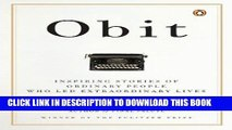 Ebook Obit: Inspiring Stories of Ordinary People Who Led Extraordinary Lives Free Read