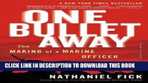 Best Seller One Bullet Away: The Making of a Marine Officer Free Read