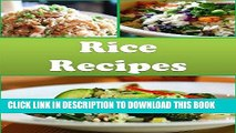 [New] Ebook Rice: Rice Recipes - The Easy and Delicious Rice Cookbook (rice, rice recipes, rice